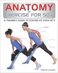 Anatomy of Exercise for 50+ Book