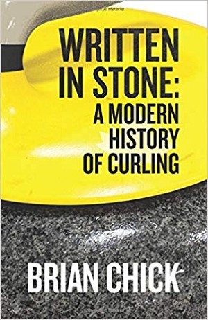 Written In Stone: A Modern History of Curling Book